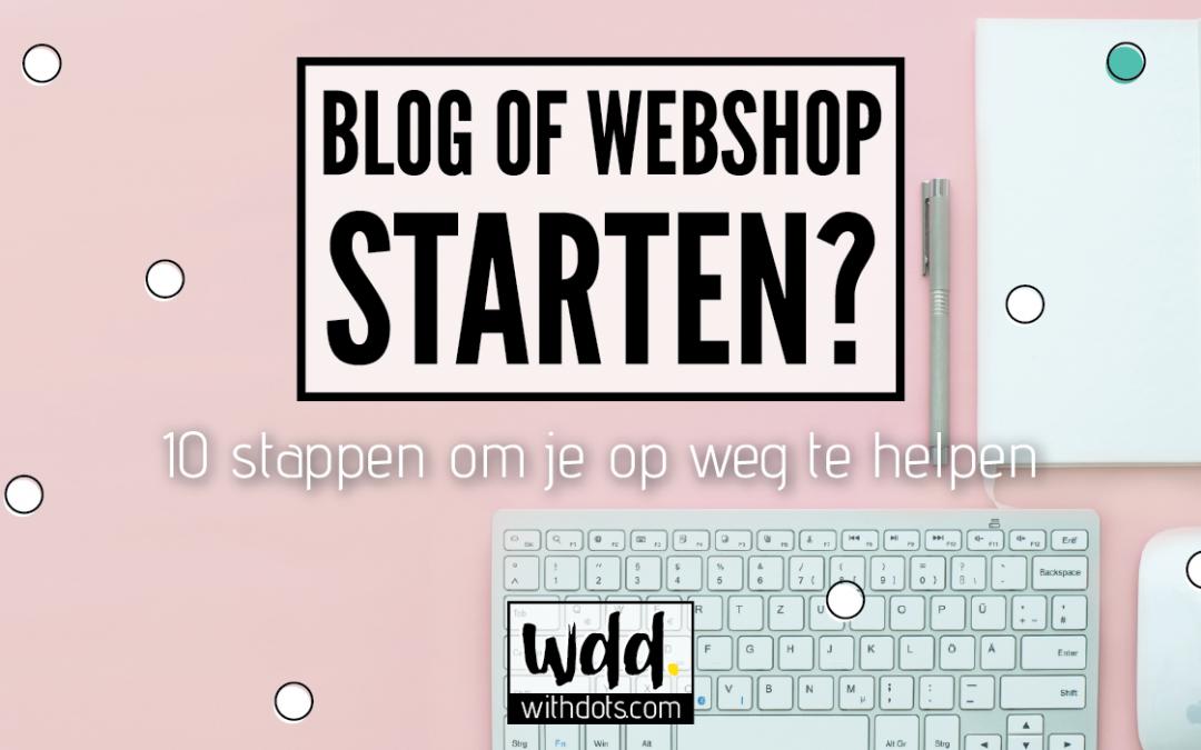Blog of Webshop starten: 10 stappen om je op weg te helpen