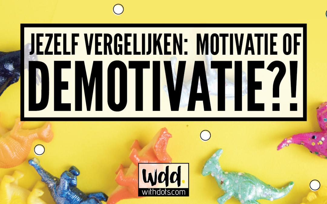 Jezelf vergelijken: Motivatie of Demotivatie?